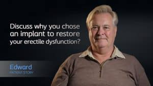 Discuss-why-you-chose-an-implant-to-restore-your-erectile-dysfunction