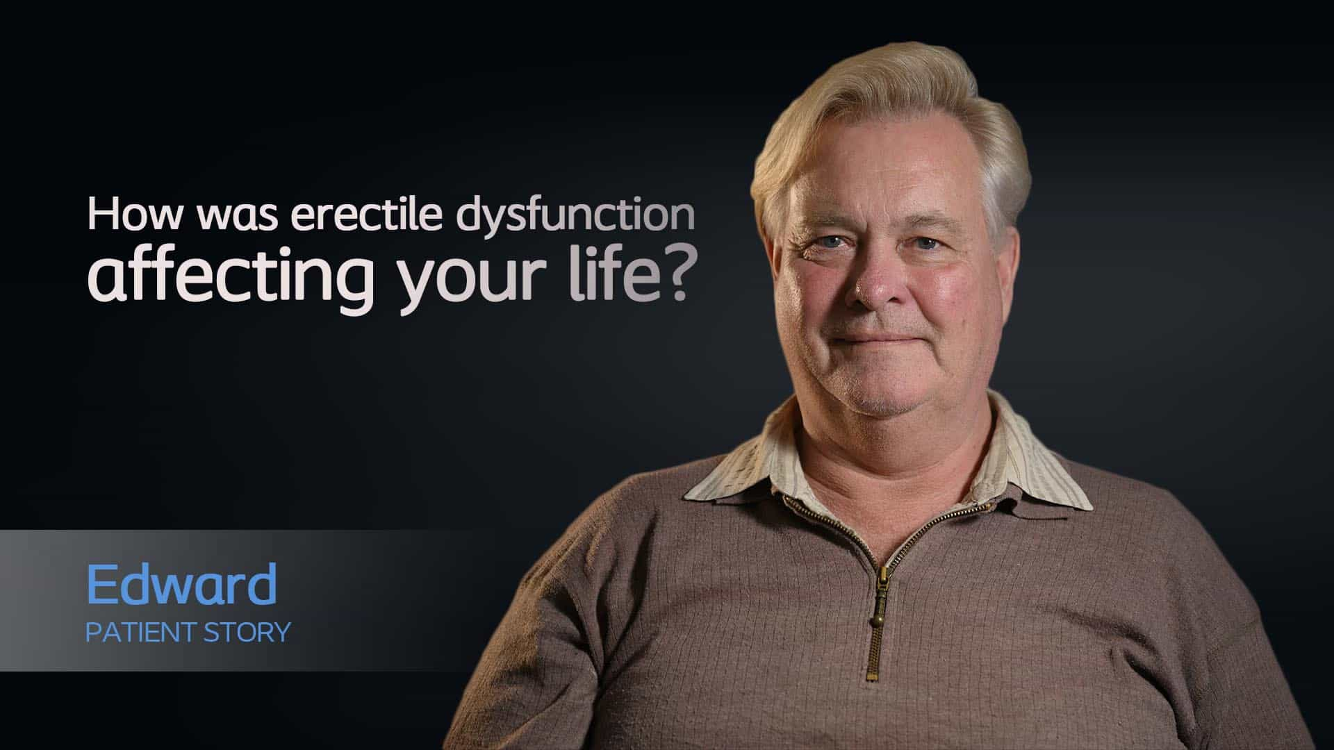How was erectile dysfunction affecting your life?